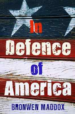 In Defence of America - Bronwen Maddox( NEW Hardcover 11/09/2008