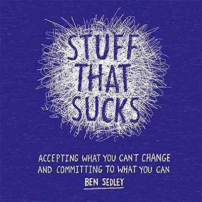 Stuff That Sucks: Accepting what you can't change and c - Flexibound NEW Ben Sed