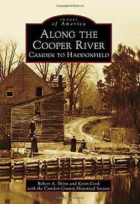 Along the Cooper River:: Camden to Haddonfield (Images  - Paperback NEW Robert A