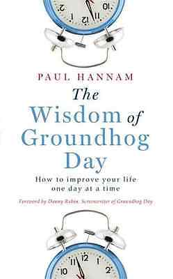 The Wisdom of Groundhog Day: How to improve your life o - Paperback NEW Paul Han