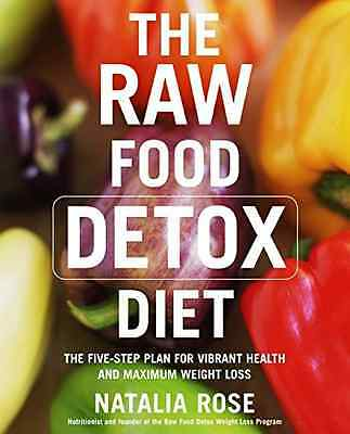 The Raw Food Detox Diet: The Five-Step Plan for Vibrant - Paperback NEW Natalia