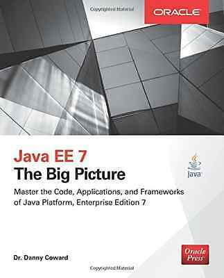 Java EE 7: The Big Picture - Paperback NEW Dr. Danny Cowar 2014-10-01