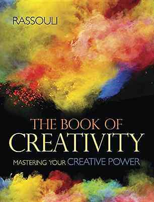 The Book of Creativity: Mastering Your Creative Power - Paperback NEW Rassouli (