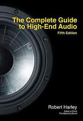 COMPLETE GUIDE TO HIGH END AUDIO - Paperback NEW ROBERT HARLEY ( 2015-03-01