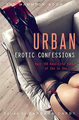 The Mammoth Book of Urban Erotic Confessions (Mammoth B - Paperback NEW Barbara