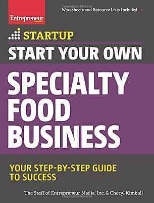 Start Your Own Specialty Food Business: Your Step-by-St - Paperback NEW Entrepre
