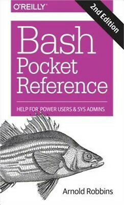 Bash Pocket Reference: Help for Power Users and Sys Admins (Paperback or Softbac