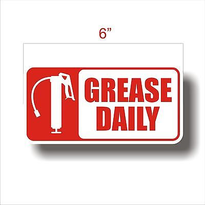 "Equipment Maintenance Safety Decal Sticker GREASE DAILY large 6"" wide"