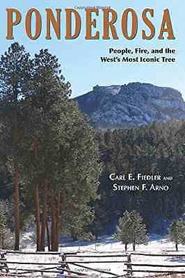 Ponderosa: People, Fire, and the West's Most Iconic Tre - Paperback NEW Carl E.