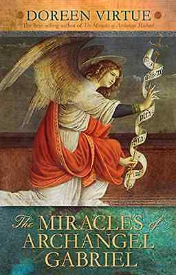 The Miracles of Archangel Gabriel - Paperback NEW Doreen Virtue P 2014-07-28