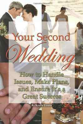 Your Second Wedding - Paperback NEW Lorette, Kristi 2013-12-15