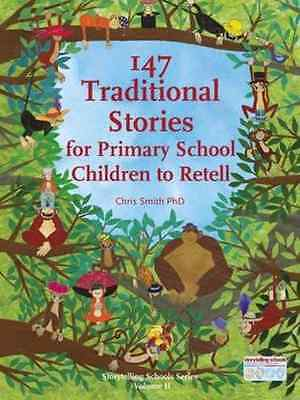 147 Traditional Stories for Primary School Children to  - Paperback NEW Chris Sm