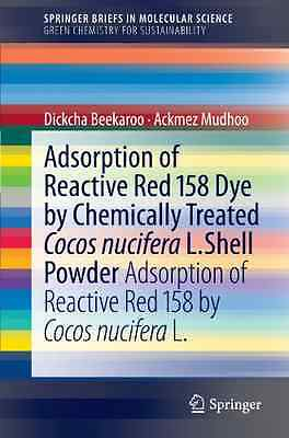 Adsorption of Reactive Red 158 Dye by Chemically Treate - Paperback NEW Beekaroo