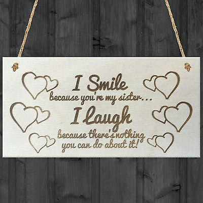 I Smile Because Youre My Sister Novelty Wooden Plaque Gift Sisters Love Sign