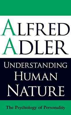 Understanding Human Nature: The Psychology of Personali - Paperback NEW Adler, A