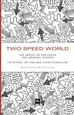 Two Speed World: The Impact of Explosive and Gradual Change - Its Effect on...