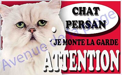 Plaque aluminium Attention au chat - Je monte la garde - Chat Persan - NEUF