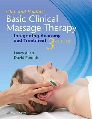 Clay & Pounds' Basic Clinical Massage Therapy: Integrating Anatomy and...