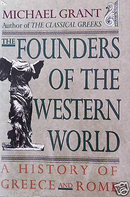 The Founders of the Western World : A History of Greece and Rome by Michael...