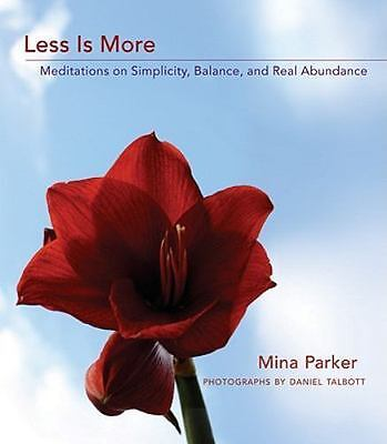 Excellent, Less Is More: Meditations on Simplicity, Balance, and Real Abundance,