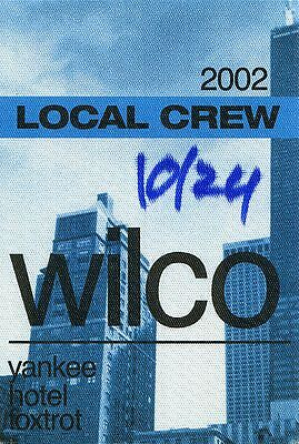 WILCO 2002 Yankee Hotel Concert Tour Backstage Pass!!! Authentic stage Original