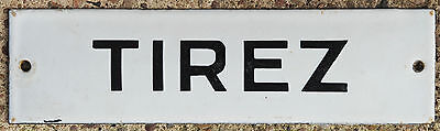 Old French enamel steel building door gate sign plaque plate notice tirez pull