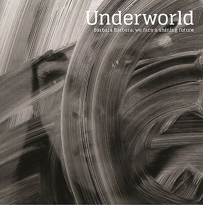 Underworld - Barbara Barbara, We Face a Shining Future - New LP