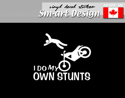 I do my own stunts DECAL VINYL STICKER BIKE motorcycle motocross moto ktm yamaha