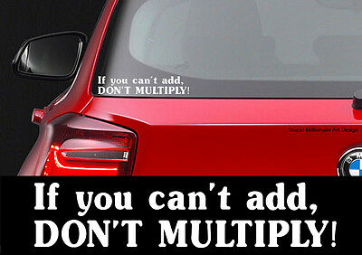 Don't Multiply - Vinyl Decal Sticker For Car Window / Bumper Funny Graphics