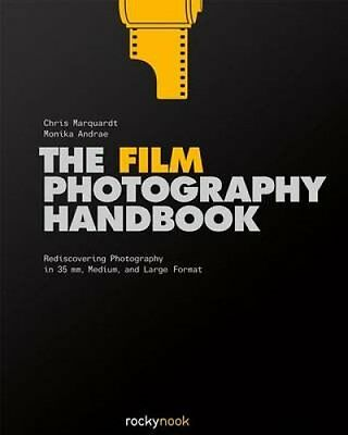 The Film Photography Handbook Rediscovering Photography in 35 M... 9781681980645