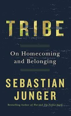 Tribe On Homecoming and Belonging by Sebastian Junger 9780008168179