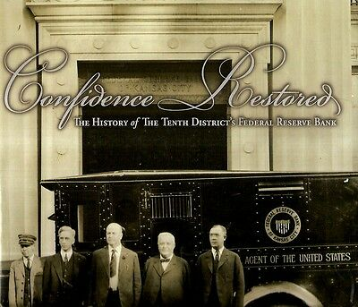 CONFIDENCE RESTORED. The History Of The Tenth District's Federal Reserve Bank.