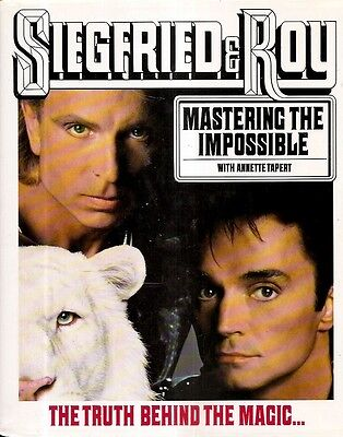SIEGFRIED & ROY. Mastering The Impossible.