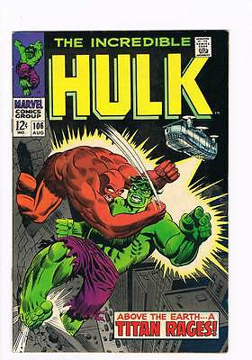 Incredible Hulk # 106 Above the Earth a Titan Rages grade 8.0 scarce hot book !!