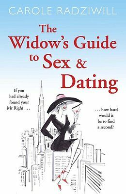 The Widow's Guide to s** and Dating By  Carole Radziwill
