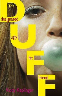 The Duff: The designated ugly fat friend By Kody Keplinger