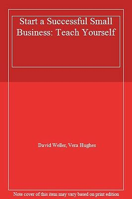 Start a Successful Small Business: Teach Yourself By  David Well. 9781473609181