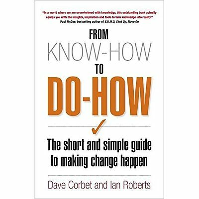 From Know-How to Do How: The Short and Simple Guide to  - Paperback NEW Corbet,
