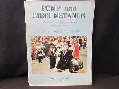 Pomp & Circumstance Pageantry Traditions & Ancient Uses of the Crown 1950s Book
