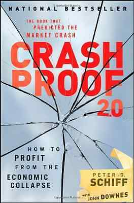 Crash Proof 2.0: How to Profit From the Economic Collap - Hardcover NEW Schiff,