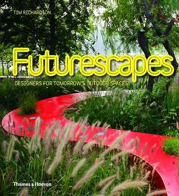 Futurescapes: Designers for Tomorrow's Outdoor Spaces - Hardcover NEW Richardson
