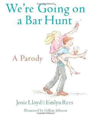 We're Going On A Bar Hunt: A Parody - Hardcover NEW Rees, Emlyn 2013-10-17