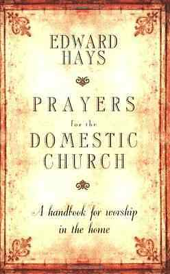 Prayers for the Domestic Church: A Handbook for Worship - Paperback NEW Hays, Ed