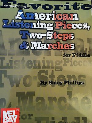 Stacy Phillips - American Listening Pieces, Two-Steps & Marches - for Fiddle