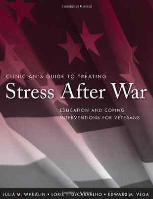 Clinician's Guide to Treating Stress After War: Educati - Paperback NEW Whealin