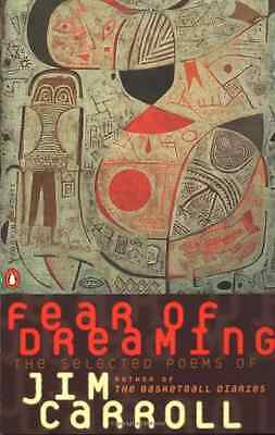 Fear of Dreaming: The Selected Poems of Jim Carroll (Pe - Carroll, Jim NEW Paper