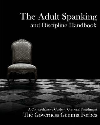The Adult Spanking and Discipline Handbook: A Comprehensive Guide to Corporal P