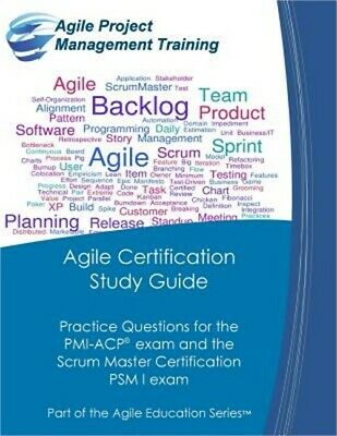 Agile Certification Study Guide: Practice Questions for the PMI-Acp Exam and the