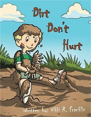 Dirt Don't Hurt (Paperback or Softback)