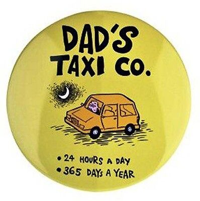 Giant Badge - Truth About Mums & Dads - Dad's Taxi